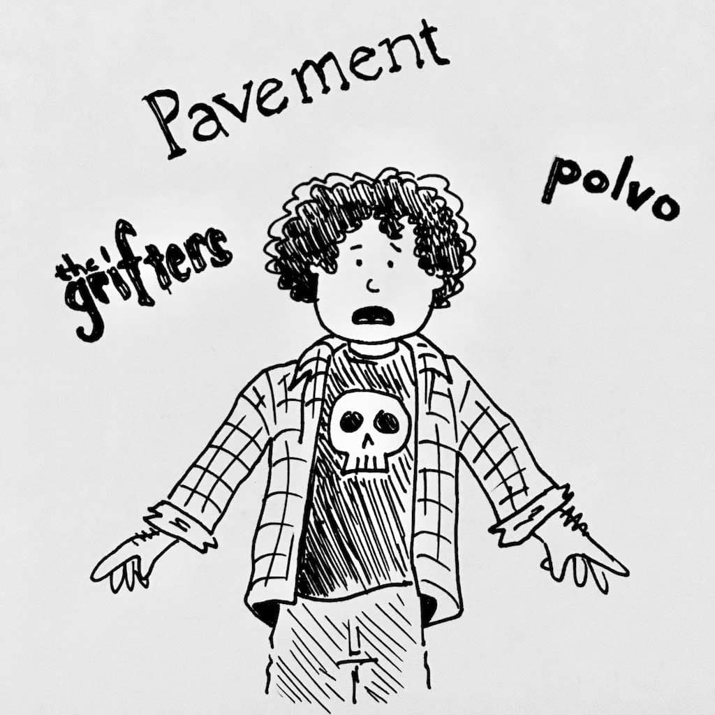 A cartoonish self-portrait of my younger self from the nineties, looking surprised as the band names the Grifters, Pavement, and Polvo surround my head.